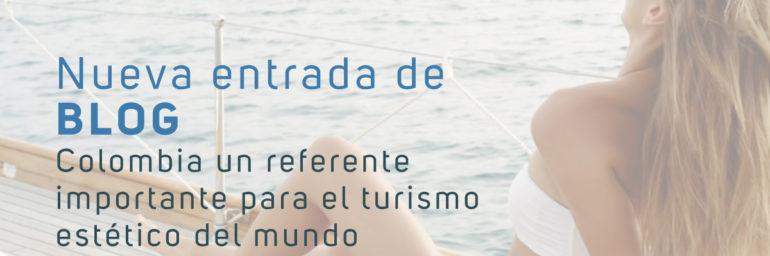 Colombia un referente importante para el turismo estético del mundo
